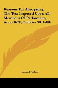 Reasons For Abrogating The Test Imposed Upon All Members Of Parl