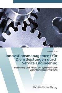 Innovationsmanagement für Dienstleistungen durch Service Enginee