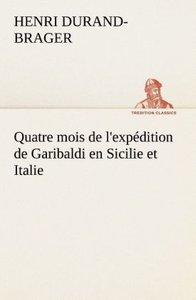 Quatre mois de l'expédition de Garibaldi en Sicilie et Italie