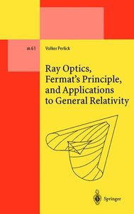 Ray Optics, Fermat's Principle, and Applications to General Rela