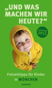 Und was machen wir heute? München 2011/2012