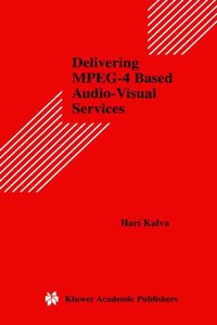 Delivering MPEG-4 Based Audio-Visual Services