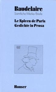 Le Spleen de Paris / Gedichte in Prosa