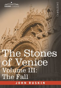 The Stones of Venice - Volume III