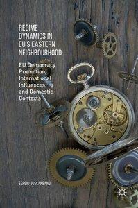 Regime Dynamics in EU's Eastern Neighbourhood