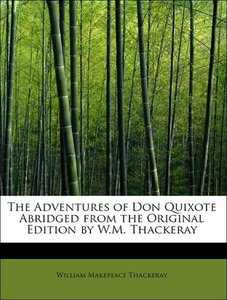 The Adventures of Don Quixote Abridged from the Original Edition