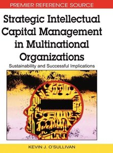 Strategic Intellectual Capital Management in Multinational Organ