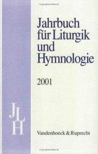 Jahrbuch für Liturgik und Hymnologie. 40. Band 2001