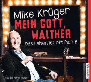 Mein Gott, Walther. Das Leben ist oft Plan B.