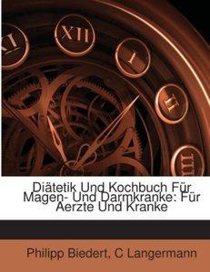 Diätetik Und Kochbuch Für Magen- Und Darmkranke: Für Aerzte Und