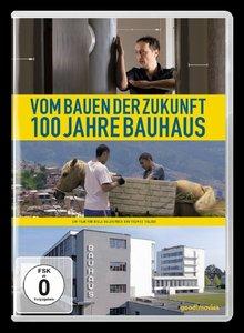 Vom Bauen der Zukunft-100 Jahre Bauhaus