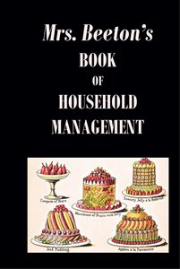 Mrs. Beeton\'s Book of Household Management