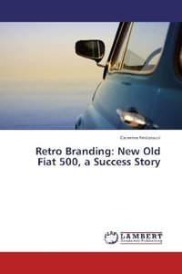 Retro Branding: New Old Fiat 500, a Success Story