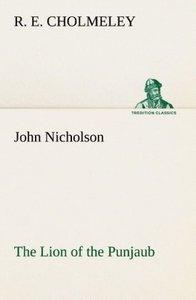 John Nicholson The Lion of the Punjaub
