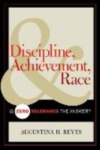 Discipline, Achievement, and Race