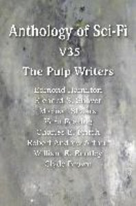 Anthology of Sci-Fi V35, The Pulp Writers