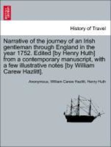 Narrative of the journey of an Irish gentleman through England i