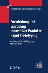 Entwicklung und Erprobung innovativer Produkte - Rapid Prototypi