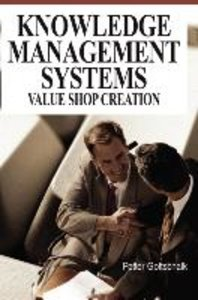 Knowledge Management Systems: Value Shop Creation
