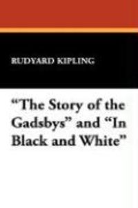 """The Story of the Gadsbys"" and ""In Black and White"""