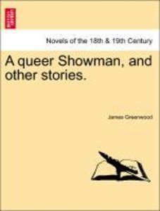 A queer Showman, and other stories.