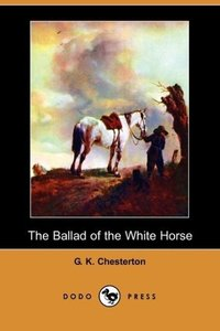 The Ballad of the White Horse (Dodo Press)