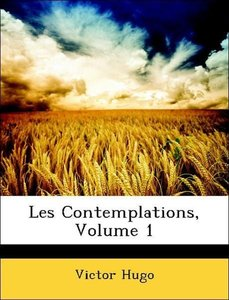 Les Contemplations, Volume 1