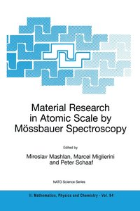 Material Research in Atomic Scale by Mössbauer Spectroscopy