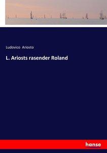 L. Ariosts rasender Roland