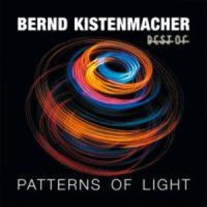 Patterns Of Light-Best Of Bernd Kistenmacher