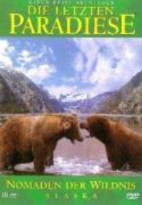 Die letzten Paradiese - Alaska: Nomaden der Wildnis