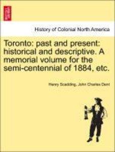 Toronto: past and present: historical and descriptive. A memoria