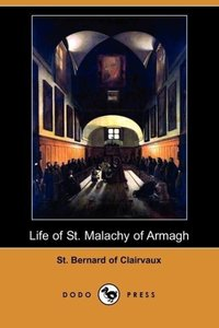 Life of St. Malachy of Armagh (Dodo Press)