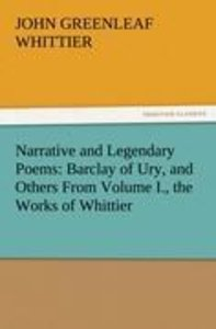 Narrative and Legendary Poems: Barclay of Ury, and Others From V