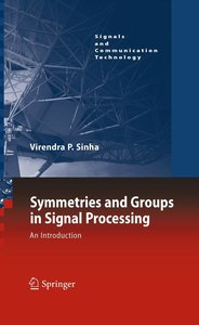 Symmetries and Groups in Signal Processing