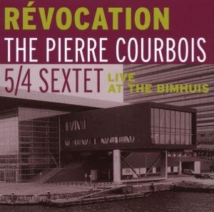R?vocation (live at the Bimhuis) 5/4 Sextet