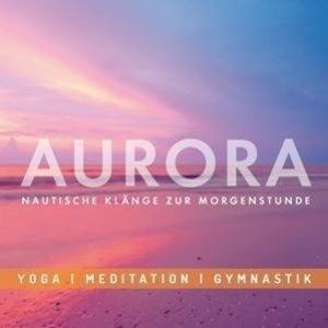 Aurora-Nautische Klänge zur Morgenstunde