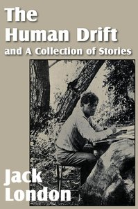 The Human Drift and a Collection of Stories