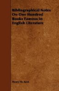 Bibliographical Notes on One Hundred Books Famous in English Lit