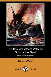 BOY VOLUNTEERS W/THE SUBMARINE