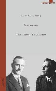 Mann, T: Thomas Mann - Emil Liefmann. Briefwechsel