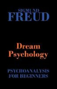 Dream Psychology (Psychoanalysis for Beginners)