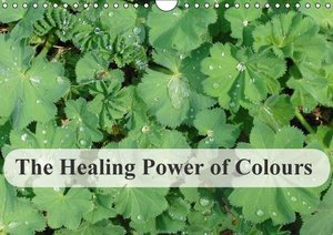The healing power of colours (Wall Calendar 2015 DIN A4 Landscap
