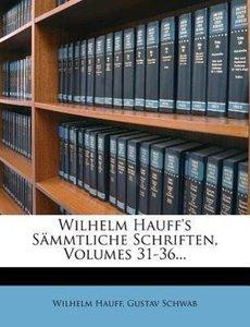 Wilhelm Hauff's sämmtliche Schriften.