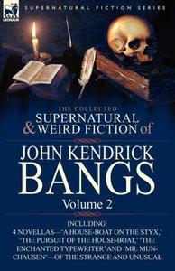 The Collected Supernatural and Weird Fiction of John Kendrick Ba
