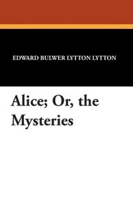 Alice; Or, the Mysteries