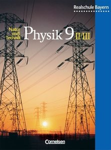 Physik für bayerische Realschulen 9. Schülerbuch. Neuausgabe