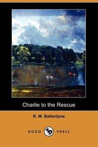Charlie to the Rescue (Dodo Press)