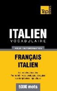 Vocabulaire Français-Italien pour l'autoformation - 5000 mots