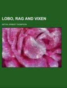 Lobo, Rag and Vixen